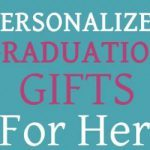 10 Personalized Graduation Gifts To Kickstart Her Career In 2019