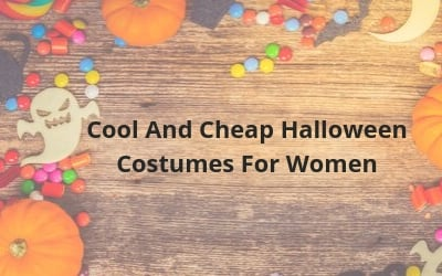 Cool And Cheap Halloween Costumes For Women