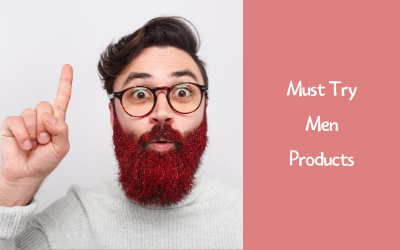 Must Try Products For Men