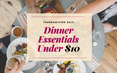 Dinner Essentials Under $10 For Thanksgiving Day Sale