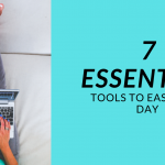 The 7 Essential Tools To Ease Your Day And Stay Productive