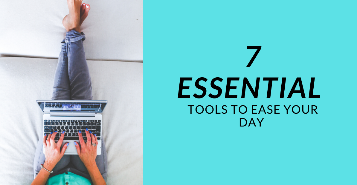 Essential Tools To Ease Your Day And Stay Productive