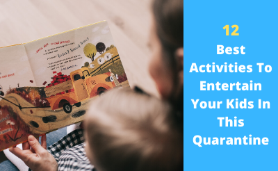 Best Activities To Entertain Your Kids In This Quarantine