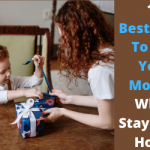 Best Ideas To Gift Your Mother While Staying At Home