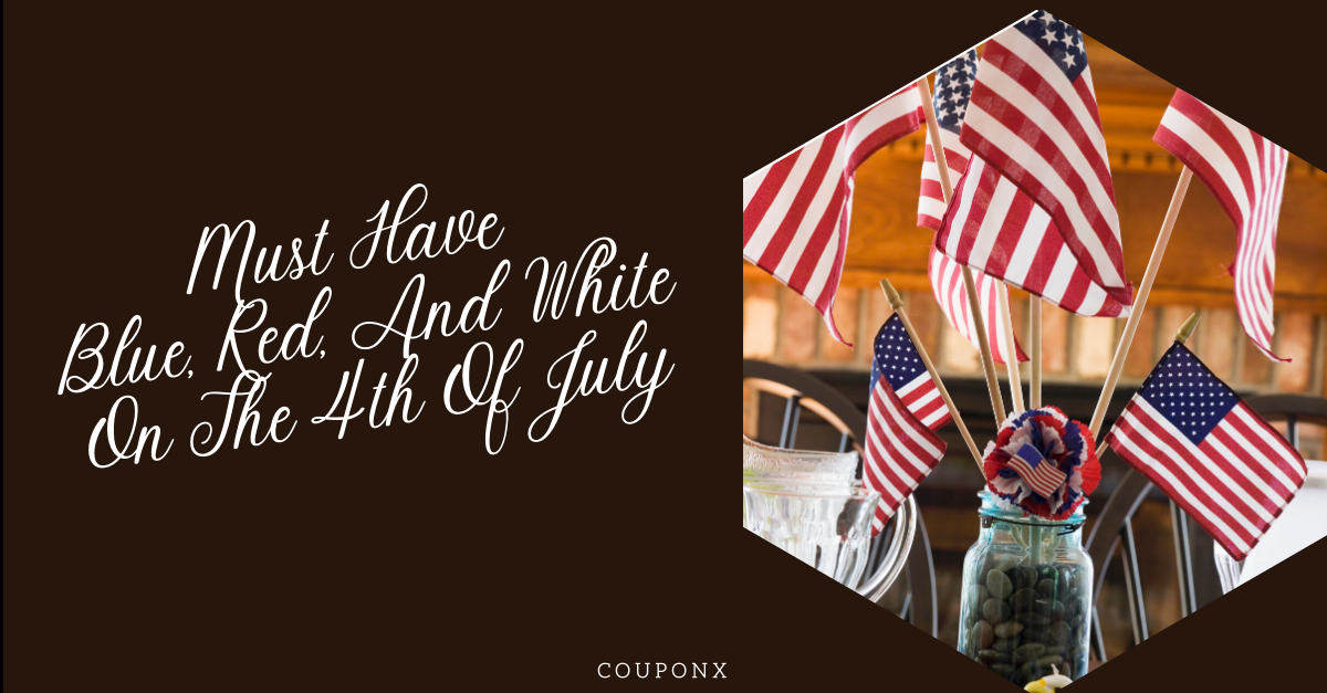 11 Must Haves For July 4th