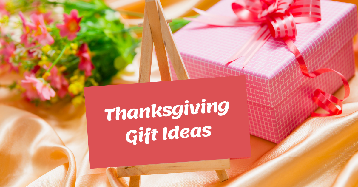 Thanksgiving Day Gifting Ideas