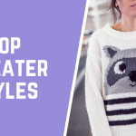 Top 10 Sweater Styles On Offer You Should Buy This Winter