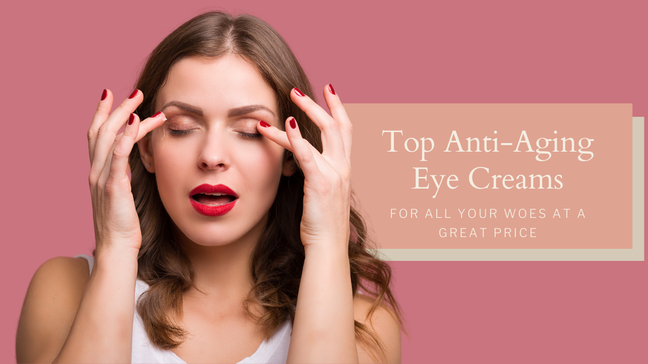 Top Anti-Aging Eye Creams