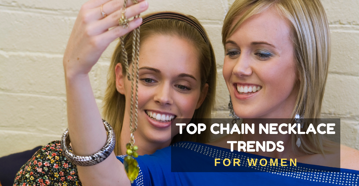 Top Chain Necklace Trends