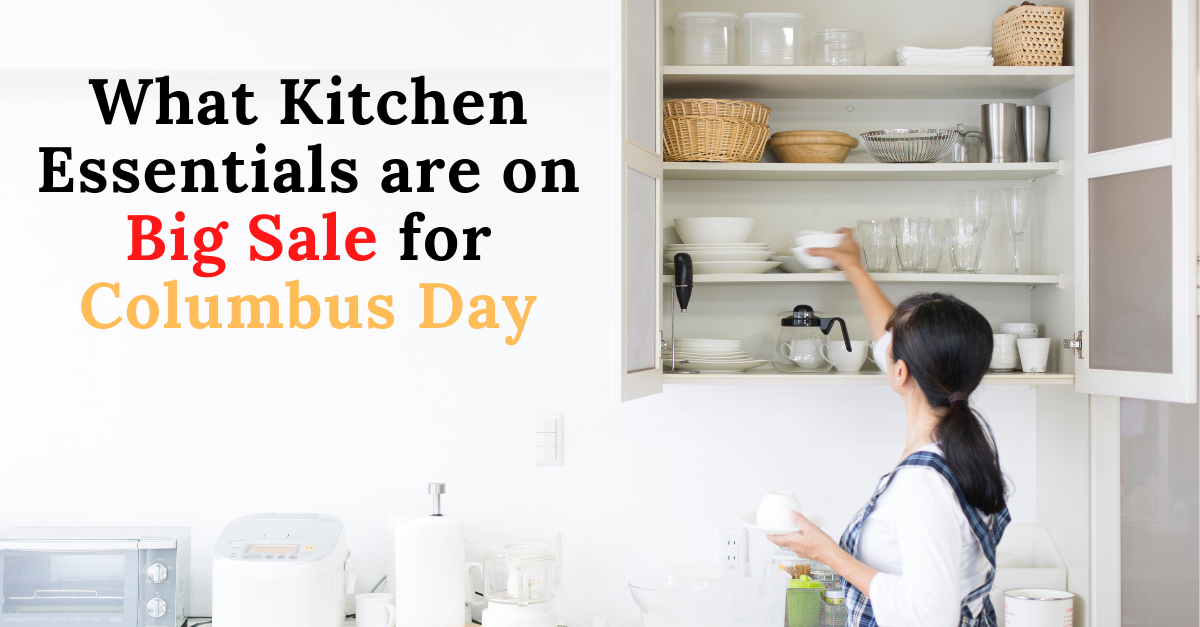 What Kitchen Essentials are on Big Sale for Columbus Day